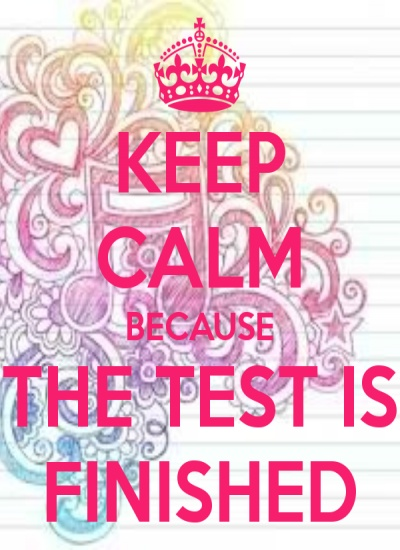 keep-calm-because-the-test-is-finished